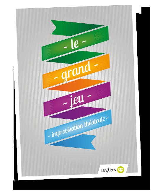 Affiche du Grand Jeu, spectacle d'improvisation de la Compagnie lesArts