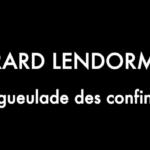"""Titre du clip """"L'engueulade des confineux"""" de Gérard Lendorman par Sarkis Ohanessian, parodie de """"La ballade des gens heureux"""" de Gérard Lenorman."""
